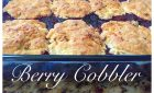 Summer Berry Cobbler – Great for Breakfast or Dessert!